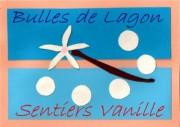 Bulles de Lagon-Sentier Vanille